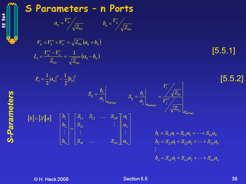 S Parameters – n Ports [5.5.1] [5.5.2] © H. Heck 2008 Section 5.5
